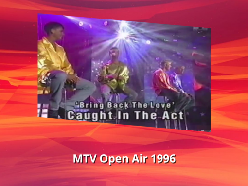 Caught In The Act | Ain't just another story + Bring back the love | MTV Open Air (1996)
