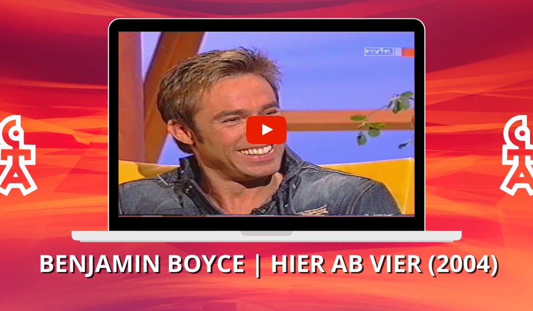 Benjamin Boyce | Interview | Hier ab vier (2004)