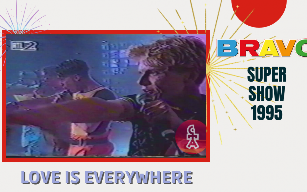 Caught In The Act | Love is everywhere | BRAVO Super Show (1995)